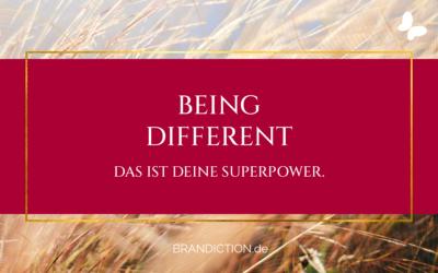 Being different – Das ist deine Superpower