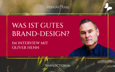 {E019} Was ist eigentlich gutes Brand-Design? Im Interview mit Agenturchef Oliver