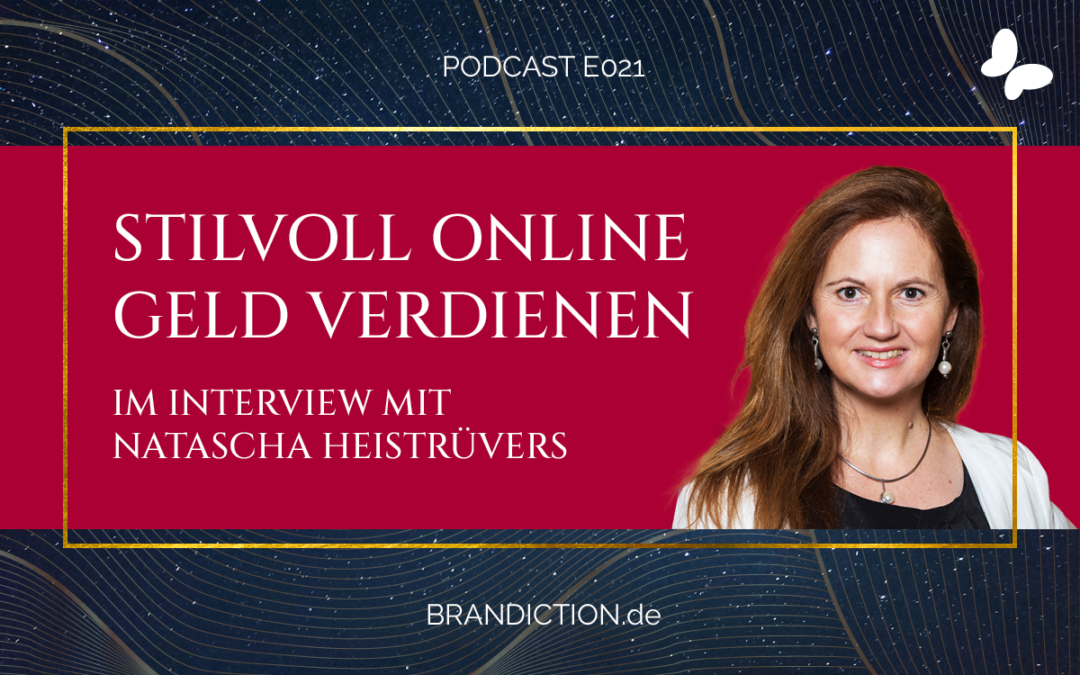 {E021} Stilvoll online Geld verdienen! Im Interview mit Natascha Heistrüvers