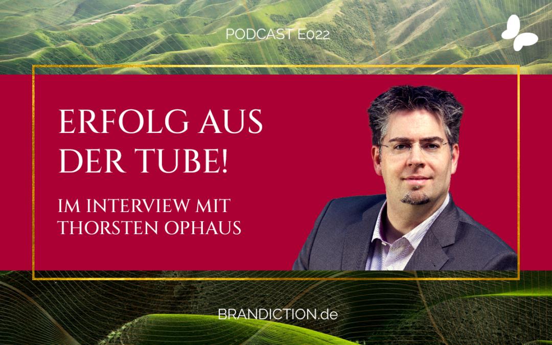 {E022} Erfolg aus der Tube! Im Interview mit Thorsten Ophaus