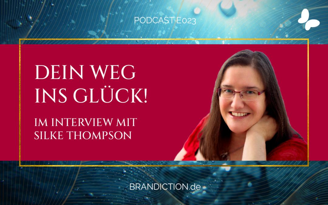{E023} Dein Weg ins Glück! Im Interview mit Silke Thompson